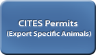 CITES Permits (Export Specific Animals)